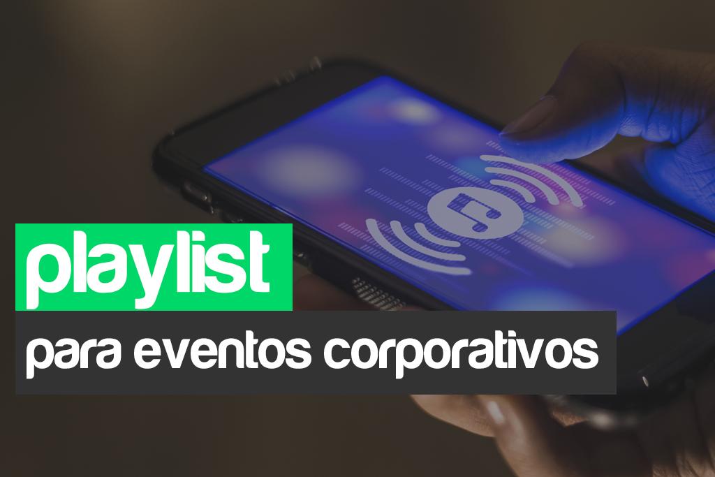 Playlist para eventos corporativos