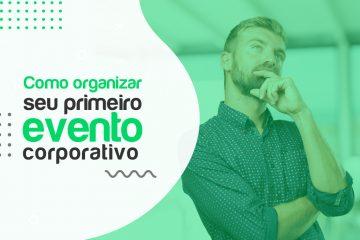 Como organizar seu primeiro evento corporativo