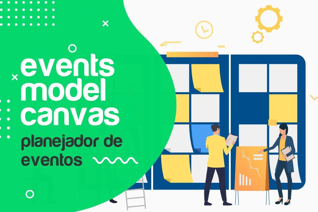 Events Model Canvas: Planejador de Eventos