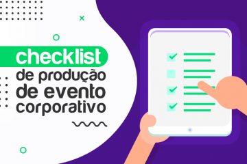 Como criar um checklist de produção de eventos corporativos
